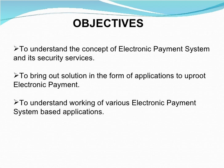 objectives of e banking in india Study conducted with the objective of investigating bankers' views regarding e-  banking it covers bankers' perspectives on e-banking activities of respondents.