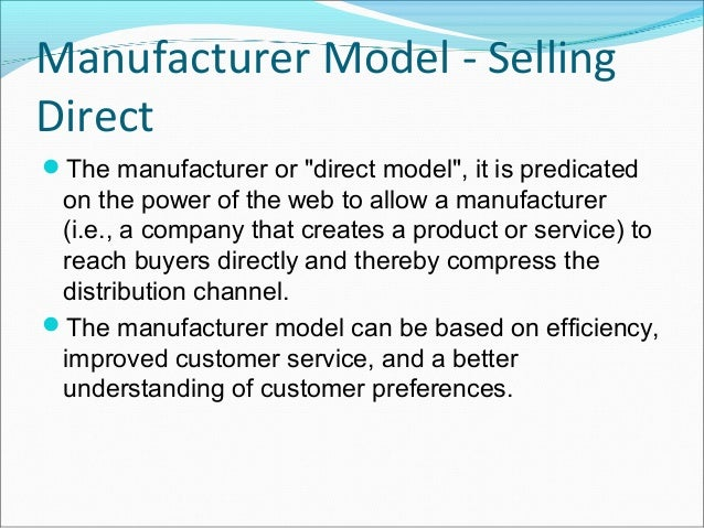 """Manufacturer Model - SellingDirectThe manufacturer or """"direct model"""", it is predicated on the power of the web to allow a..."""