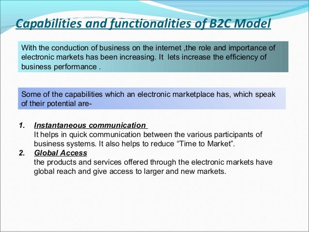 Capabilities and functionalities of B2C ModelWith the conduction of business on the internet ,the role and importance ofel...