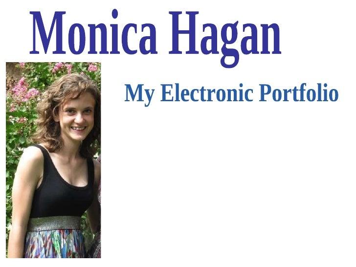Monica Hagan My Electronic Portfolio