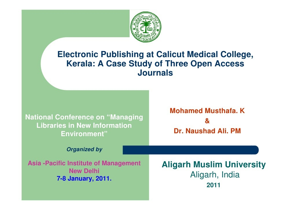 Electronic Publishing at Calicut Medical College,            Kerala: A Case Study of Three Open Access                    ...