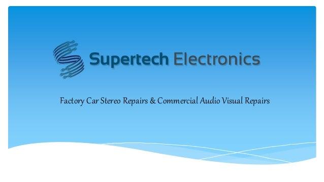 Factory Car Stereo Repairs & Commercial Audio Visual Repairs