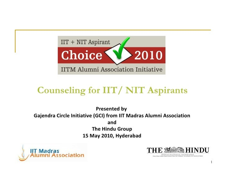 Counseling for IIT/ NIT Aspirants Presented by  Gajendra Circle Initiative (GCI) from IIT Madras Alumni Association and Th...