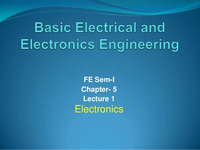 FE Sem-I Chapter- 5 Lecture 1  Electronics