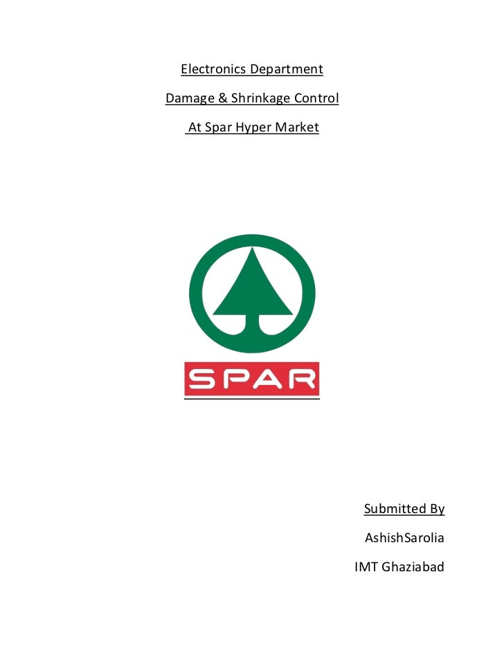 Electronics DepartmentDamage & Shrinkage Control   At Spar Hyper Market                              Submitted By         ...