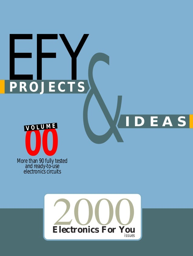 EFY  2000  &  PROJECTS  00 VOLUME  More than 90 fully tested and ready-to-use electronics circuits  IDEAS  2000  Electroni...