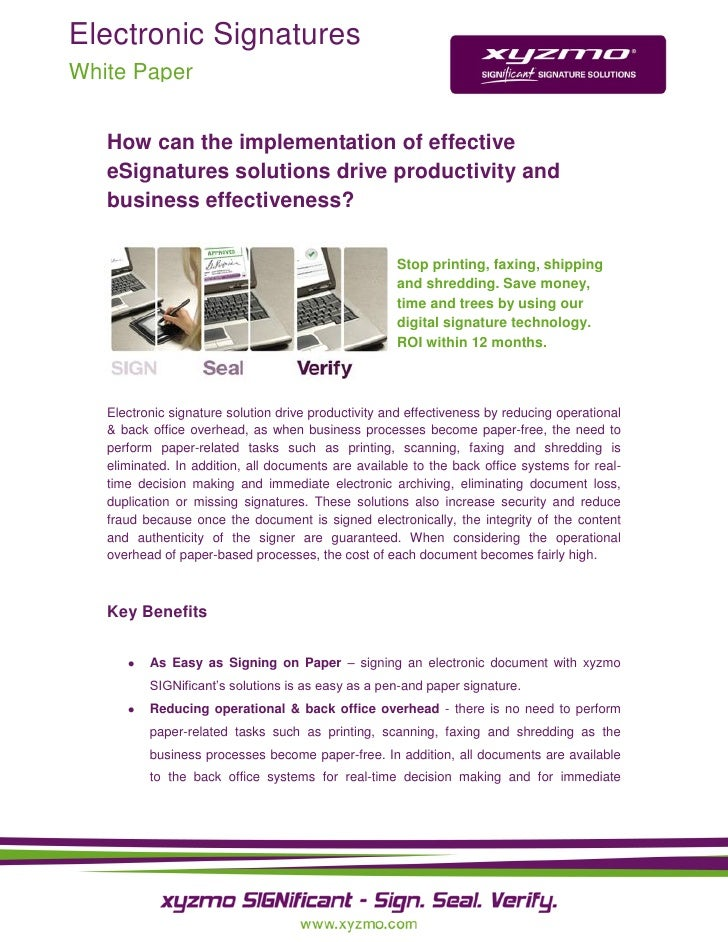 Electronic Signatures White Paper      How can the implementation of effective    eSignatures solutions drive productivity...