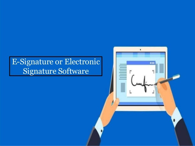 What Is an Electronic Signature Software