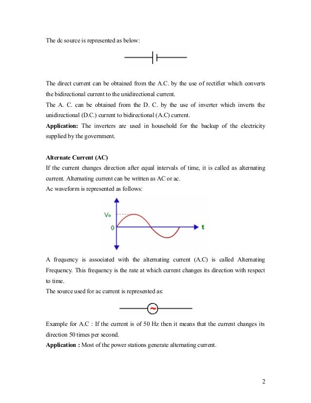 The dc source is represented as below:The direct current can be obtained from the A.C. by the use of rectifier which conve...