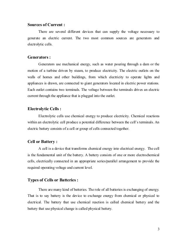 Sources of Current :        There are several different devices that can supply the voltage necessary togenerate an electr...