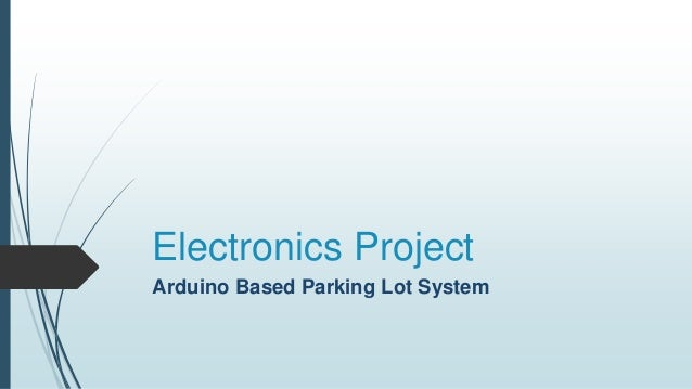 arduino parking lot This article is about an arduino-based temperature and humidity data logger  and intelligent parking lot designed by the students from the.
