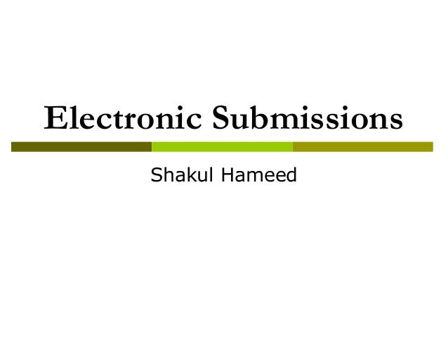 Electronic Submissions Shakul Hameed