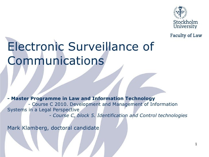 Electronic Surveillance of Communications - Master Programme in Law and Information Technology - Course C 2010. Developmen...