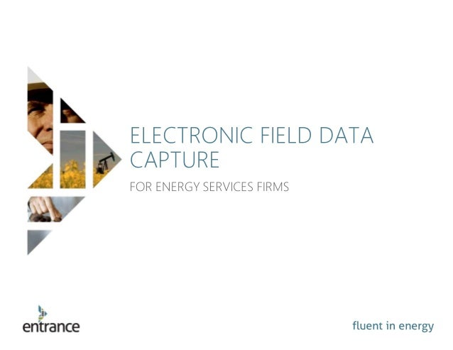 Field Data Capture for Oil and Gas Service Companies