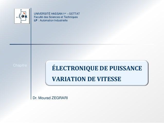 UNIVERSITÉ HASSAN 1er – SETTAT Faculté des Sciences et Techniques LP : Automation Industrielle Dr. Mourad ZEGRARI Chapitre...