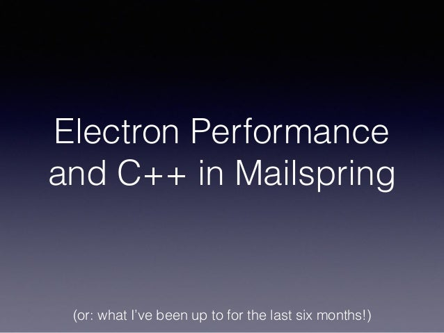 Electron Performance and C++ in Mailspring (or: what I've been up to for the last six months!)