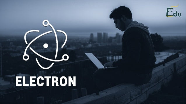 Electron Framework Electron (formerly known as Atom Shell) is an open-source framework created by Cheng Zhao, and now deve...