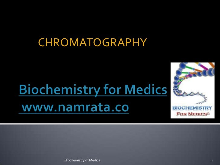 CHROMATOGRAPHY   Biochemistry of Medics   1