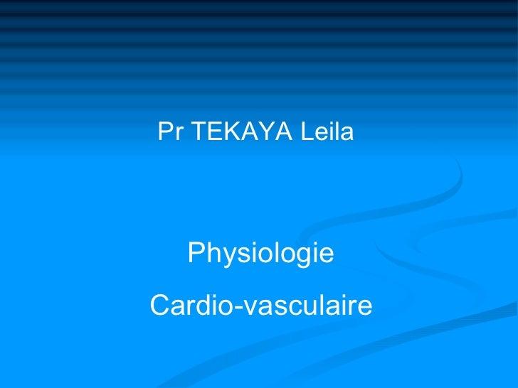 Pr TEKAYA Leila  PhysiologieCardio-vasculaire