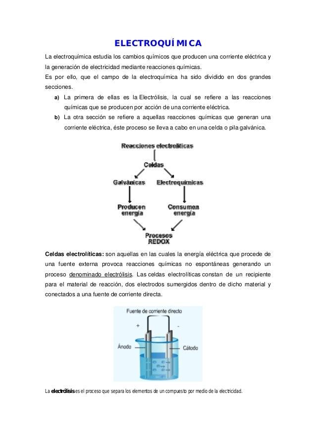 ELECTROQUÍMICA La electroquímica estudia los cambios químicos que producen una corriente eléctrica y la generación de elec...
