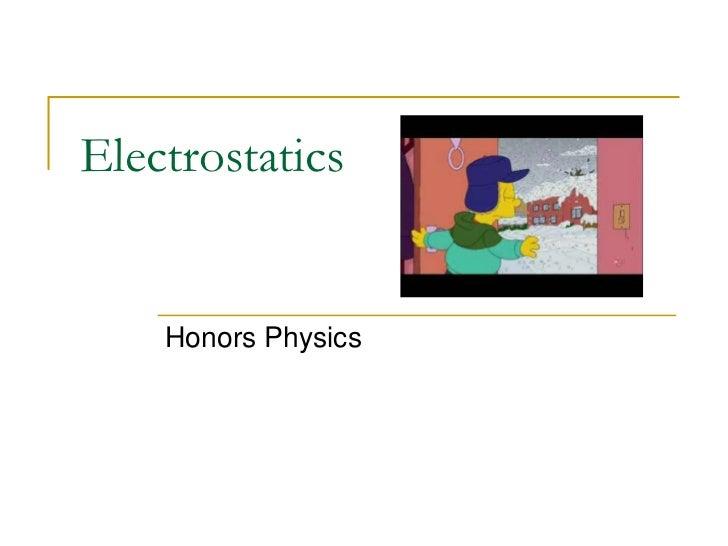 Electrostatics    Honors Physics