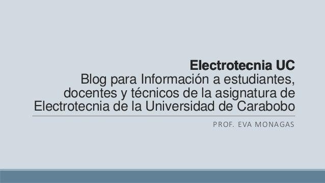 Electrotecnia UC Blog para Información a estudiantes, docentes y técnicos de la asignatura de Electrotecnia de la Universi...