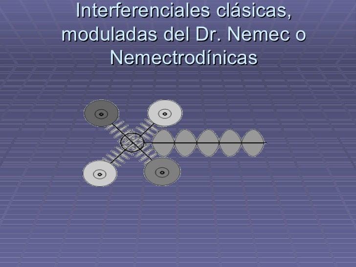 Interferenciales clásicas, moduladas del Dr. Nemec o Nemectrodínicas