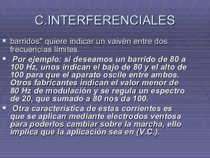 C.INTERFERENCIALES <ul><li>barridos&quot; quiere indicar un vaivén entre dos frecuencias límites. </li></ul><ul><li>Por ej...