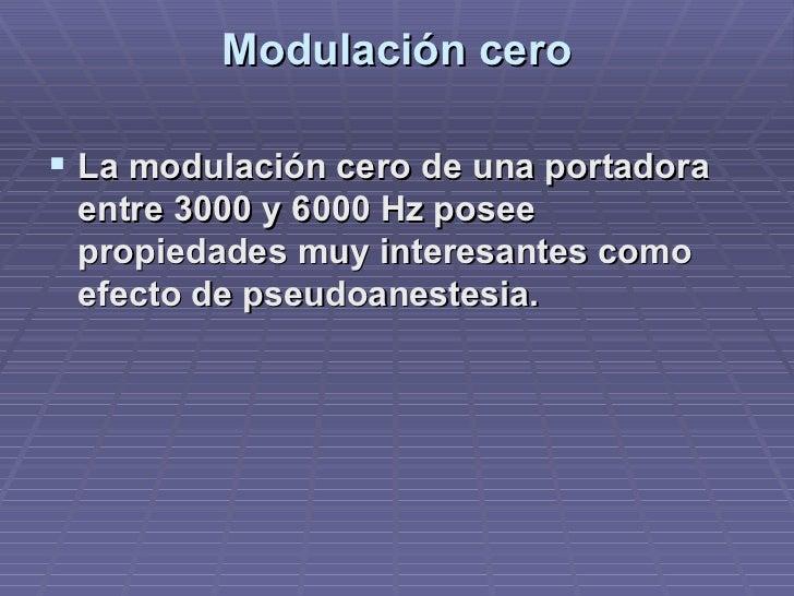 Modulación cero <ul><li>La modulación cero de una portadora entre 3000 y 6000 Hz posee propiedades muy interesantes como e...