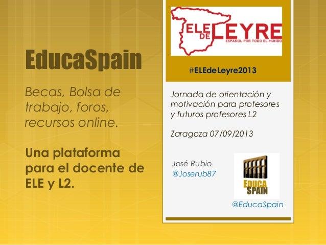 José Rubio @Joserub87 @EducaSpain Jornada de orientación y motivación para profesores y futuros profesores L2 Zaragoza 07/...