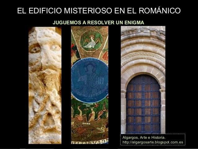 EL EDIFICIO MISTERIOSO EN EL ROM�NICO PISTA N� 4 JUGUEMOS A RESOLVER UN ENIGMA Algargos, Arte e Historia. http://algargosa...