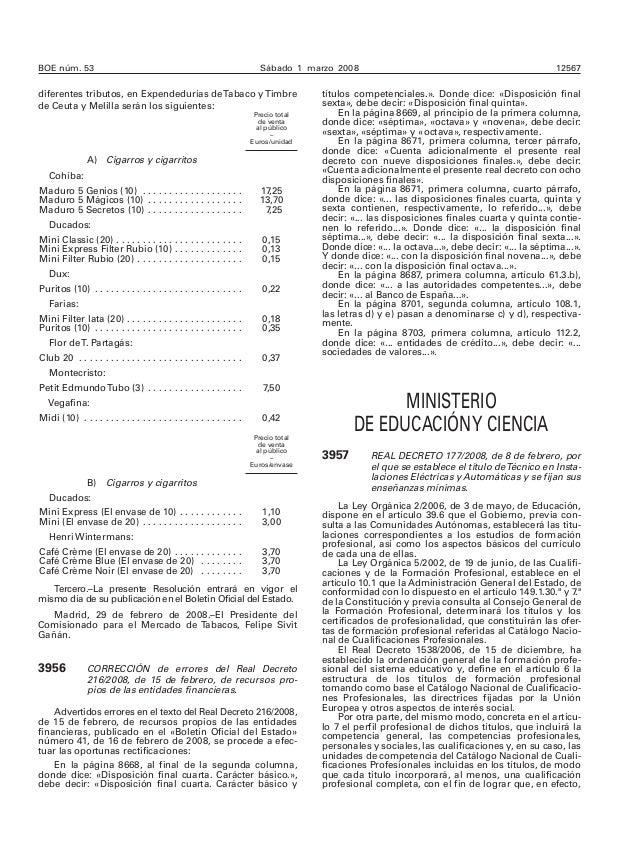 BOE núm. 53 Sábado 1 marzo 2008 12567  Precio total  de venta  al público  –  Euros/unidad  A) Cigarros y cigarritos  Cohí...