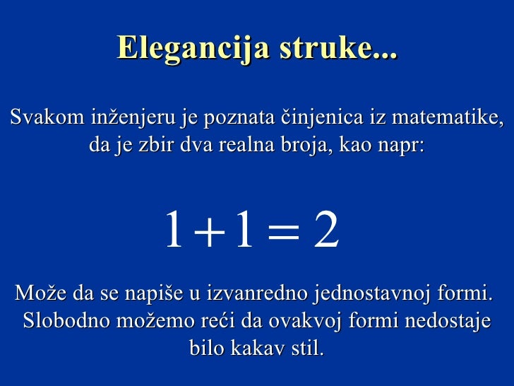 Svakom inženjeru je poznata činjenica iz matematike, da je zbir dva realna broja, kao napr: Može da se napiše u izvanredno...