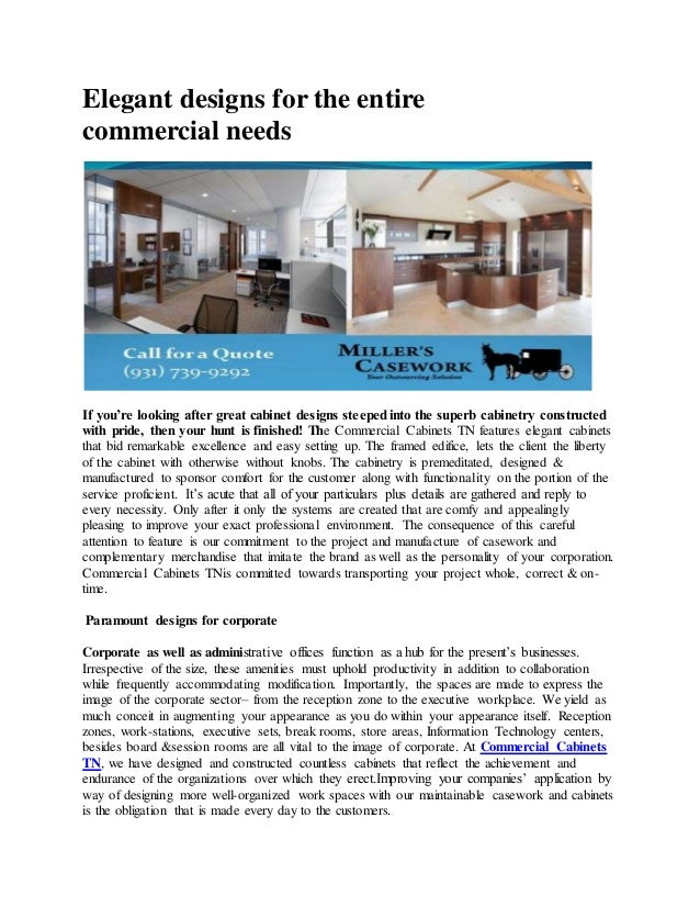 Elegant designs for the entire commercial needs If you're looking after great cabinet designs steepedinto the superb cabin...