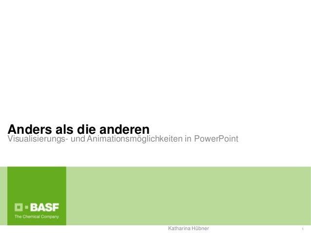 Anders als die anderen Visualisierungs- und Animationsmöglichkeiten in PowerPoint 1Katharina Hübner