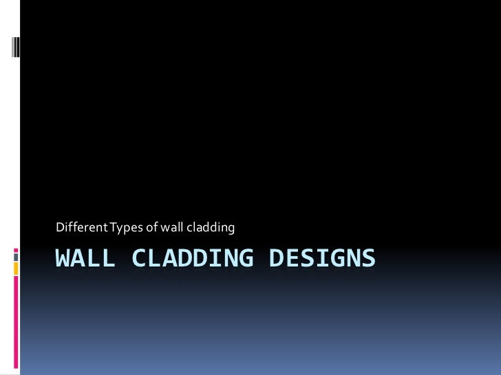 Different Types of wall claddingWALL CLADDING DESIGNS