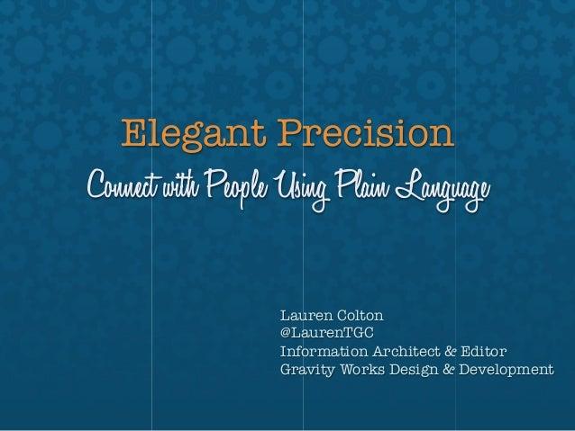 "Elegant PrecisionConnect with People Using Plain Language                   Lauren Colton                   @LaurenTGC""   ..."