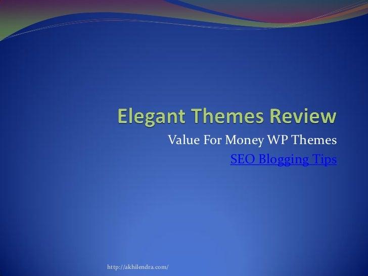 Value For Money WP Themes                               SEO Blogging Tipshttp://akhilendra.com/