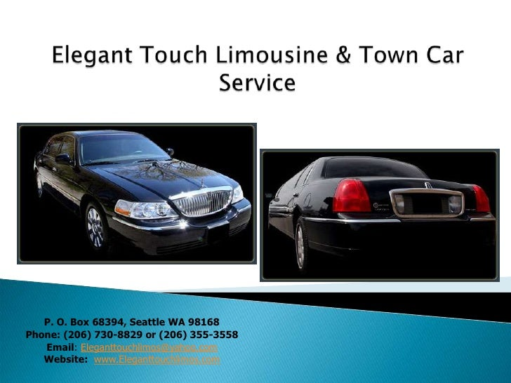Elegant Touch Limousine & Town Car Service<br />P. O. Box 68394, Seattle WA 98168<br />Phone: (206) 730-8829 or (206) 355-...