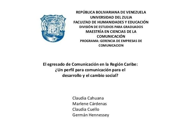 REPÚBLICA BOLIVARIANA DE VENEZUELA<br />UNIVERSIDAD DEL ZULIA<br />FACULTAD DE HUMANIDADES Y EDUCACIÓN<br />DIVISIÓN DE ES...