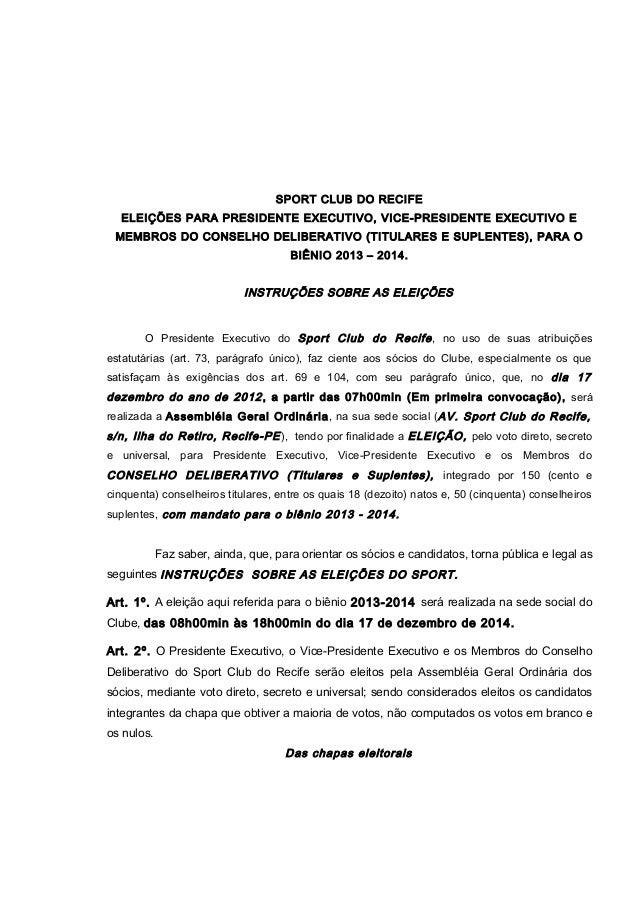 SPORT CLUB DO RECIFE   ELEIÇÕES PARA PRESIDENTE EXECUTIVO, VICE-PRESIDENTE EXECUTIVO E MEMBROS DO CONSELHO DELIBERATIVO (T...