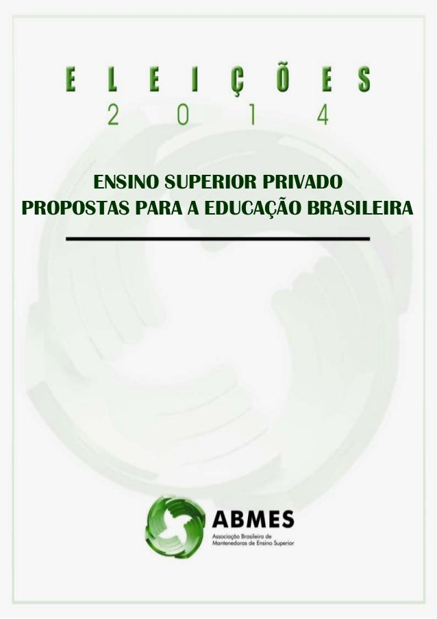 ENSINO SUPERIOR PRIVADO  PROPOSTAS PARA A EDUCAÇÃO BRASILEIRA  | Sumário Executivo 1