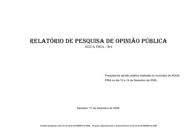 RELATÓRIO DE PESQUISA DE OPINIÃO PÚBLICA                                                      ÁGUA FRIA - BA              ...