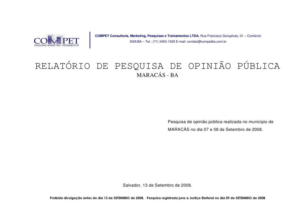 COMPET Consultoria, Marketing, Pesquisas e Treinamentos LTDA. Rua Francisco Gonçalves, 01 – Comércio                      ...