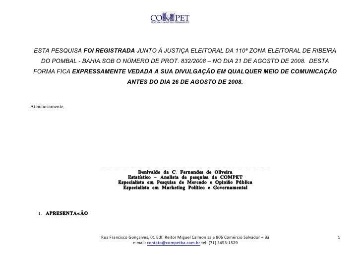 ESTA PESQUISA FOI REGISTRADA JUNTO À JUSTIÇA ELEITORAL DA 110ª ZONA ELEITORAL DE RIBEIRA     DO POMBAL - BAHIA.SOB O NÚMER...