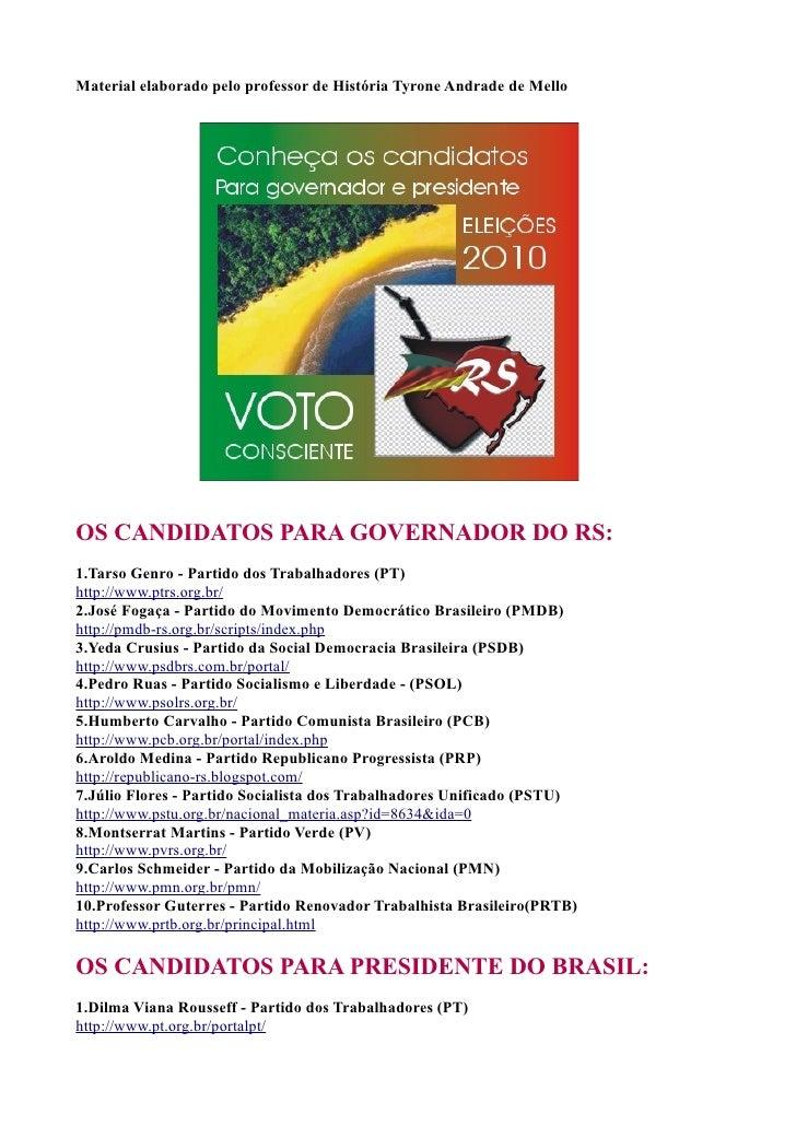 Material elaborado pelo professor de História Tyrone Andrade de Mello     OS CANDIDATOS PARA GOVERNADOR DO RS: 1.Tarso Gen...