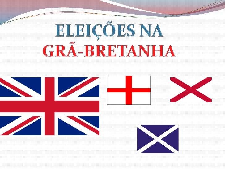 ELEIÇÕES NA GRÃ-BRETANHA<br />