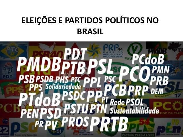 ELEIÇÕES E PARTIDOS POLÍTICOS NO BRASIL