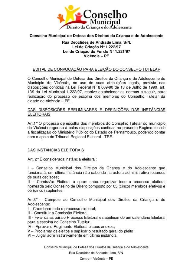 Conselho Municipal de Defesa dos Direitos da Criança e do Adolescente Rua Deoclides de Andrade Lima, S/N. Centro – Vicênci...