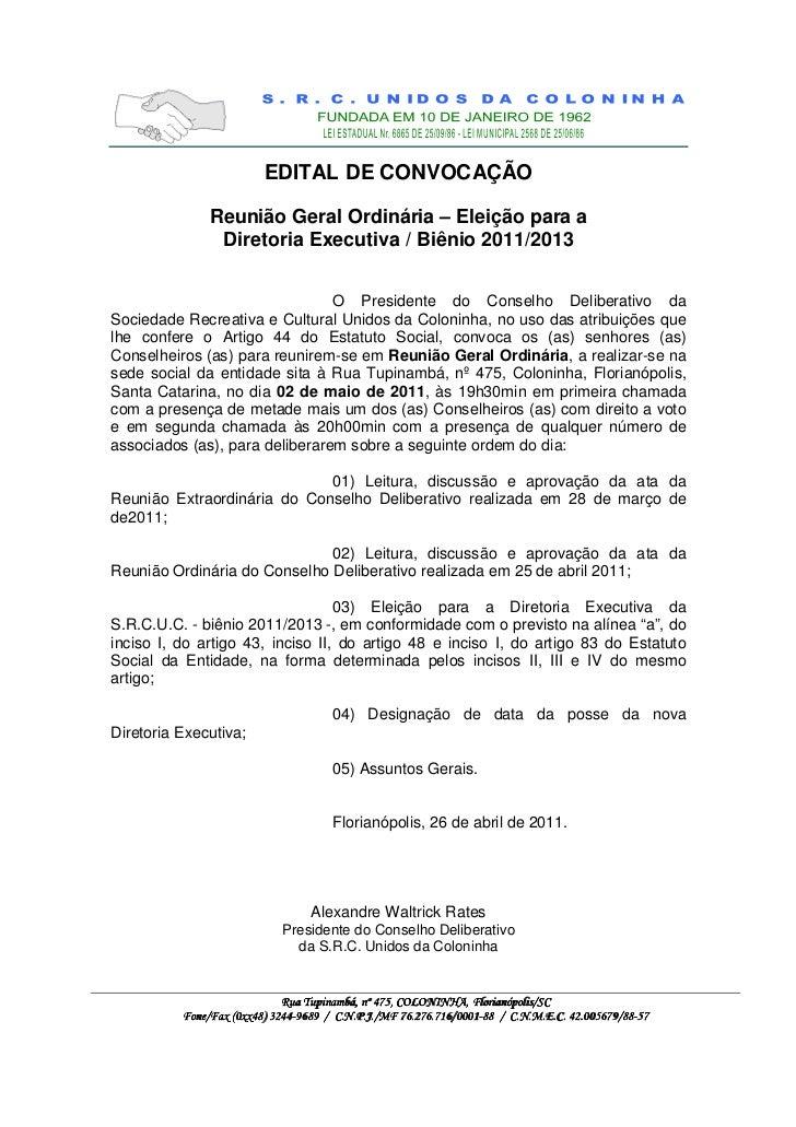 EDITAL DE CONVOCAÇÃO               Reunião Geral Ordinária – Eleição para a                Diretoria Executiva / Biênio 20...